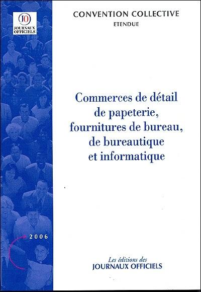 Converture de la convention collective des commerces de détail de papeterie, fournitures de bureau, de bureautique et informatique